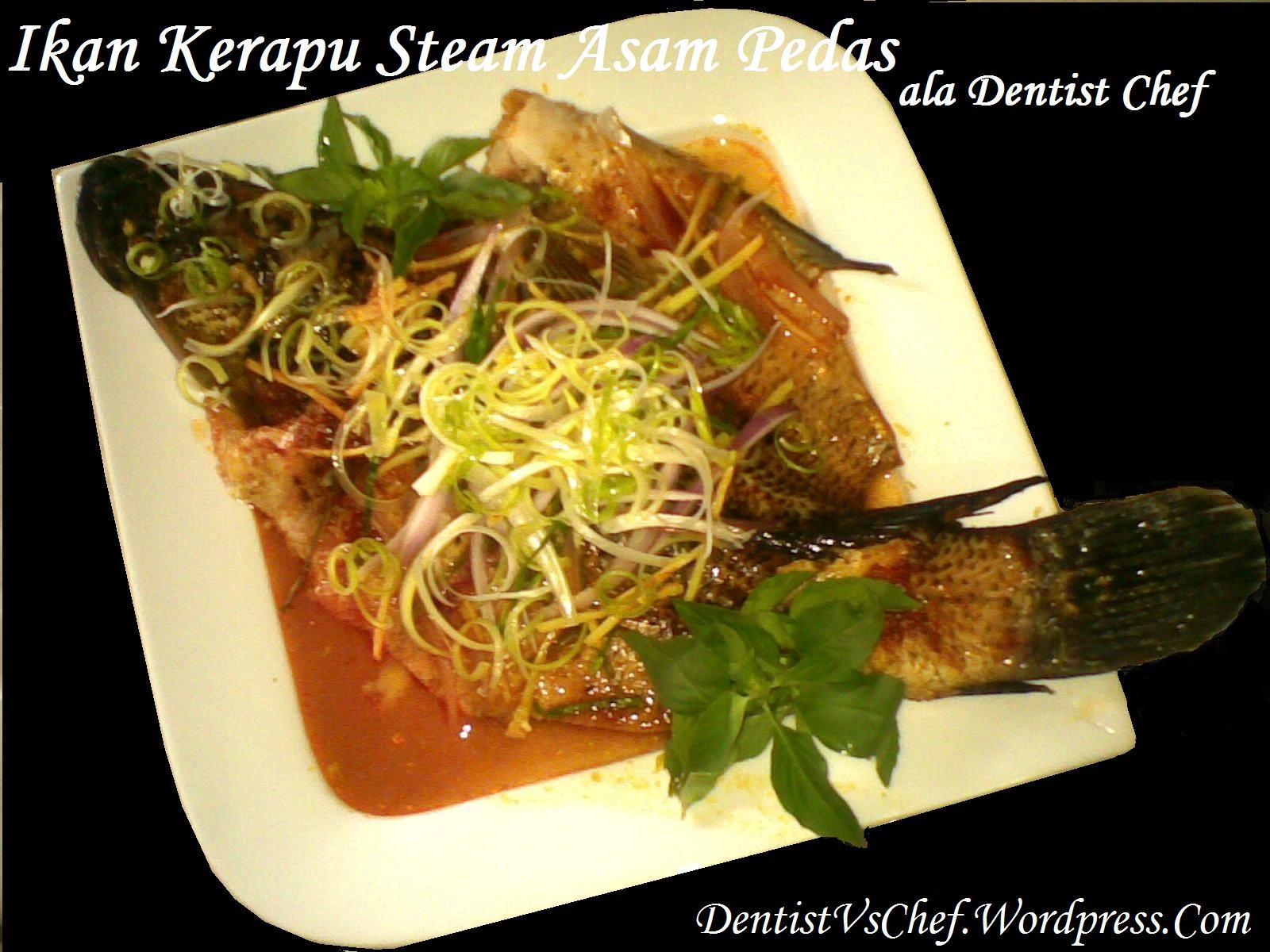 Resep Ikan Kerapu/ Malas Steam Asam Pedas khas Thailand ala Dentist ...