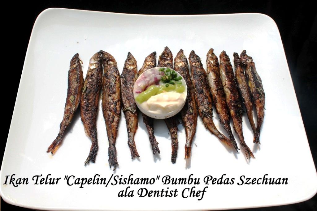 Resep Ikan Telur Sishamo Capelin Panggang Pedas Szechuan Ala Demtist Chef Dentist Chef