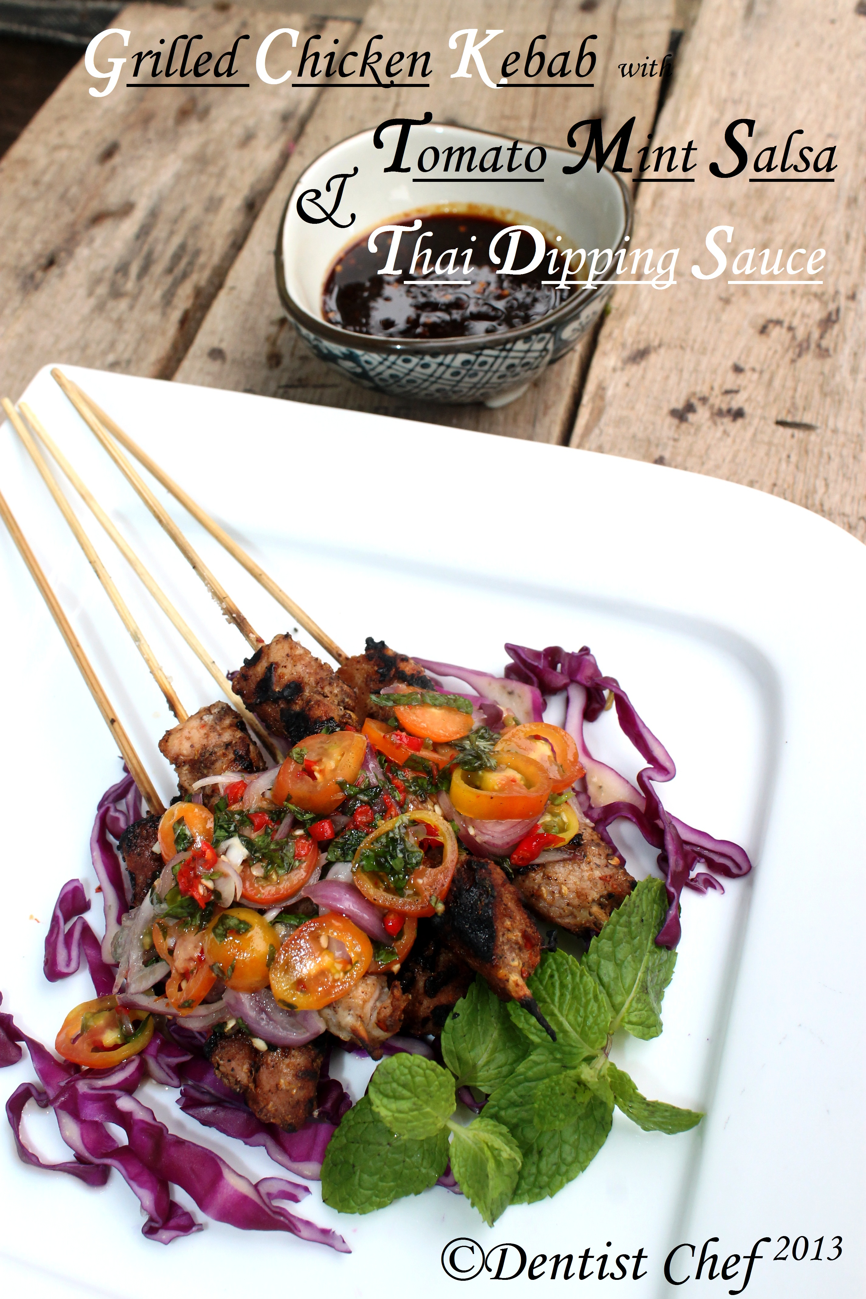 Chicken Kebab with Tomato Mint Salsa and Thai Dipping Sauce: IT'S ...