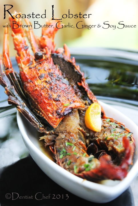 Roasted Lobster with Brown Butter, Garlic, Ginger and Soy Sauce Glaze Recipe   DENTIST CHEF